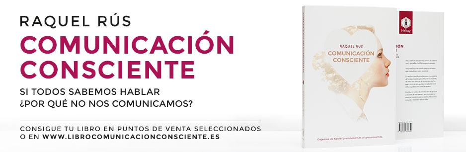 Counicación consciente, un libro de Raquel Rús.